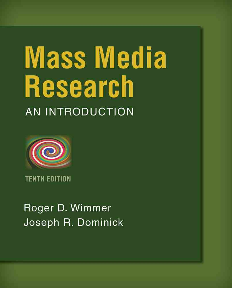Mass Media Research By Wimmer, Roger D./ Dominick, Joseph R.